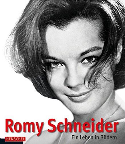 Romy Schneider: Ein Leben in Bildern