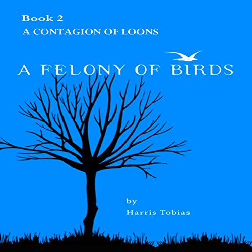 A Contagion of Loons (A Felony of Birds) audiobook cover art