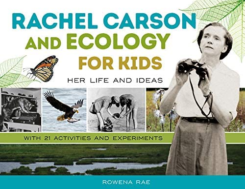 Rachel Carson and Ecology for Kids Her Life and Ideas with 21 Activities and Experiments For product image