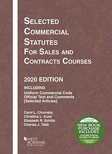 Compare Textbook Prices for Selected Commercial Statutes for Sales and Contracts Courses, 2020 Edition Selected Statutes 2020 Edition ISBN 9781684679669 by Chomsky, Carol L.,Kunz, Christina L.,Schiltz, Elizabeth R.,Tabb, Charles J.