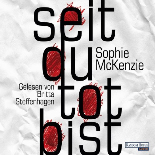 Seit du tot bist                   By:                                                                                                                                 Sophie McKenzie                               Narrated by:                                                                                                                                 Britta Steffenhagen                      Length: 7 hrs and 18 mins     Not rated yet     Overall 0.0