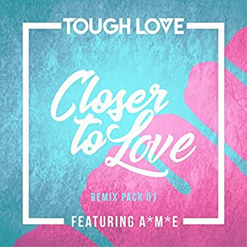 Closer To Love (Remix Pack 01)