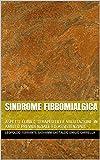 SINDROME FIBROMIALGICA: ASPETTI CLINICI, TERAPEUTICI E VALUTAZIONE IN AMBITO PREVIDENZIALE...