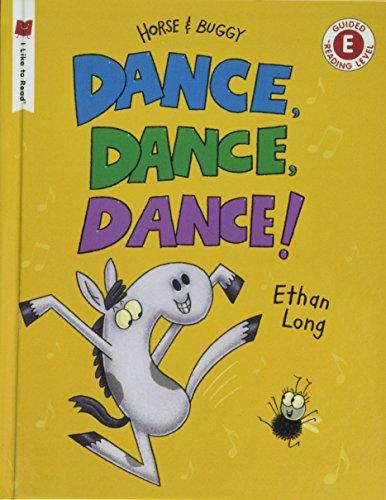 Dance! Dance! Dance! (I Like to Read, Level E: Horse & Buggy)