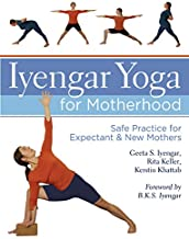 Iyengar Yoga for Motherhood: Safe Practice for Expectant & New Mothers
