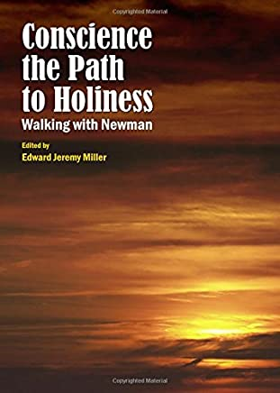 Conscience the Path to Holiness: Walking With Newman