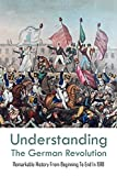 Understanding The German Revolution: Remarkable History From Beginning To End In 1918: History Of Germany Book