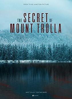 The Secret of Mount Trolla by [Tristan Barr]