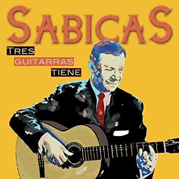 Tres Guitarras Tiene Sabicas
