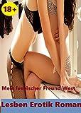 Mein lesbischer Freund West-(Mädchen zu Mädchen Lesben Erotik Roman) (German Edition)