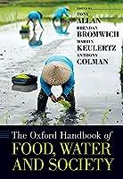 The Oxford Handbook of Food, Water and Society (Oxford Handbooks)