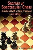 Secrets Of Spectacular Chess-Levitt, Jonathan Friedgood, David