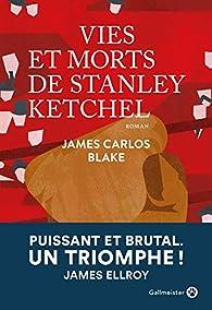 Vies et morts de Stanley Ketchel par James Carlos Blake