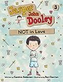 Jasper John Dooley: NOT in Love (English Edition)