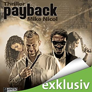 Payback (Kostenlose Hörprobe)                   Autor:                                                                                                                                 Mike Nicol                               Sprecher:                                                                                                                                 Umut Dirik                      Spieldauer: 57 Min.     73 Bewertungen     Gesamt 2,2