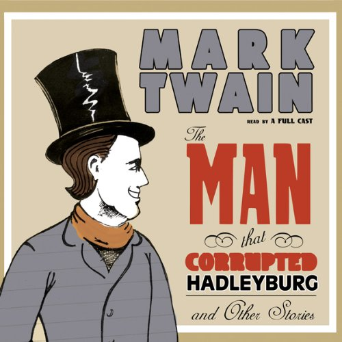 The Man That Corrupted Hadleyburg and Other Stories  audiobook cover art