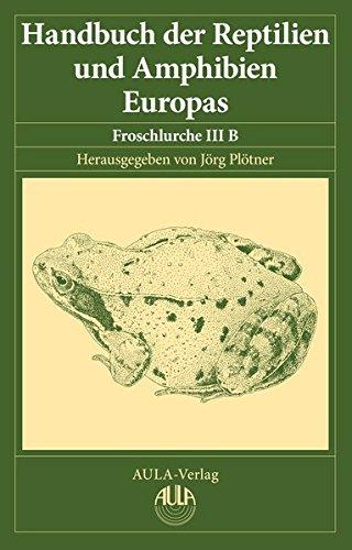 Handbuch der Reptilien und Amphibien Europas, Band 5/IIIB: Froschlurche (Anura) III B (Ranidae II)