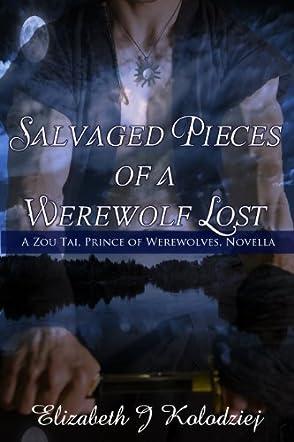 Salvaged Pieces of a Werewolf Lost