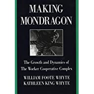 Making Mondragón: The Growth and Dynamics of the Worker Cooperative Complex (Cornell International Industrial and Labor Relations Reports)