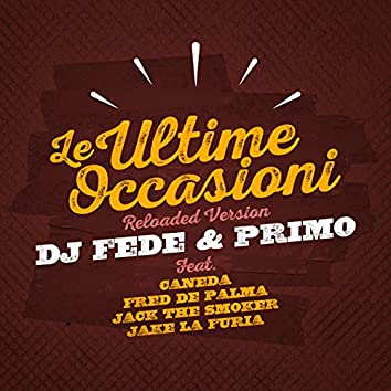 Le ultime occasioni (feat. Fred De Palma, Jack the Smoker, Caneda, Jake La Furia) [Reloaded Version]