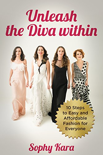 A Fashion Guide for Beginners to Unleash the Diva Within - 10 Steps to Easy and Affordable Fashion for Everyone: Best Fashion Style Guide and Fashion Tips ... and Style Guide Book 1) (English Edition)