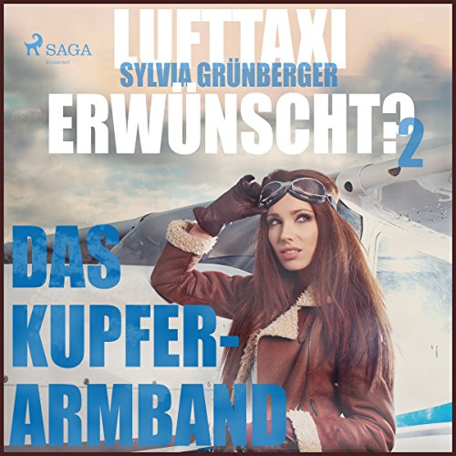 Das Kupferarmband (Lufttaxi gewünscht? 2) audiobook cover art