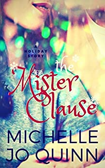 The Mister Clause: A Holiday Story by [Michelle Jo Quinn]