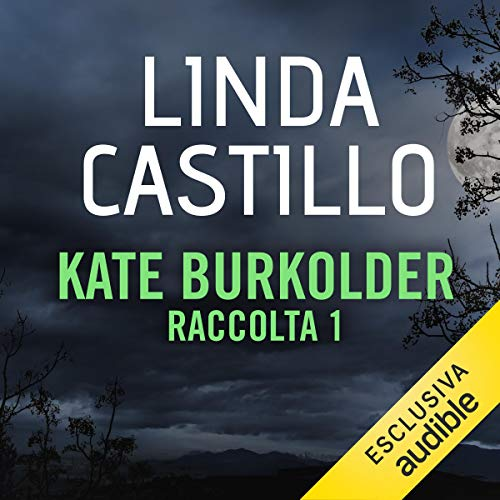 Kate Burkholder - Raccolta 1                   De :                                                                                                                                 Linda Castillo                               Lu par :                                                                                                                                 Stefania Giuliani                      Durée : 38 h et 57 min     Pas de notations     Global 0,0