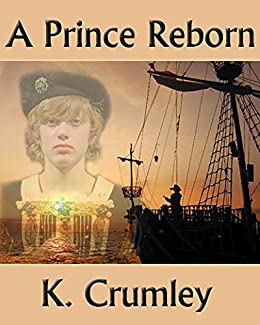 A Prince Reborn by [K. Crumley]