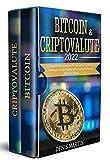 Bitcoin & Criptovalute 2.0: 2 libri in 1: La Guida Per Principianti Per Investire, Scambiare e Guadagnare Nel Mondo Delle Criptovalute in Maniera Sicura