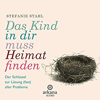 Das Kind in dir muss Heimat finden     Der Schlüssel zur Lösung (fast) aller Probleme              By:                                                                                                                                 Stefanie Stahl                               Narrated by:                                                                                                                                 Nina West                      Length: 6 hrs and 49 mins     6 ratings     Overall 4.7