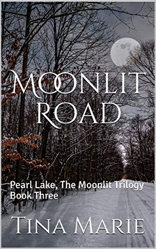 Moonlit Road: Pearl Lake, The Moonlit Trilogy Book Three