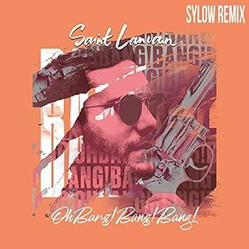 Oh Bang! Bang! Bang! (Sylow remix)