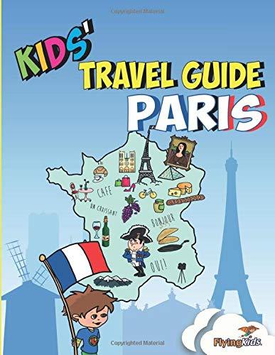Kids' Travel Guide - Paris: The fun way to discover Paris - especially for kids (Kids' Travel Guide series)