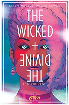 The Wicked + The Divine Vol. 4: Ação Crescente por [Kieron Gillen, Jamie McKelvie, Matthew Wilson, Clayton Cowles, Maurício Muniz]