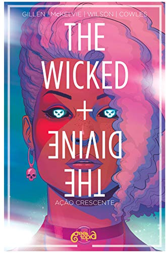 THE WICKED + THE DIVINE - AÇÃO CRESCENTE - VOLUME 4: (+ BRINDES EXCLUSIVOS)