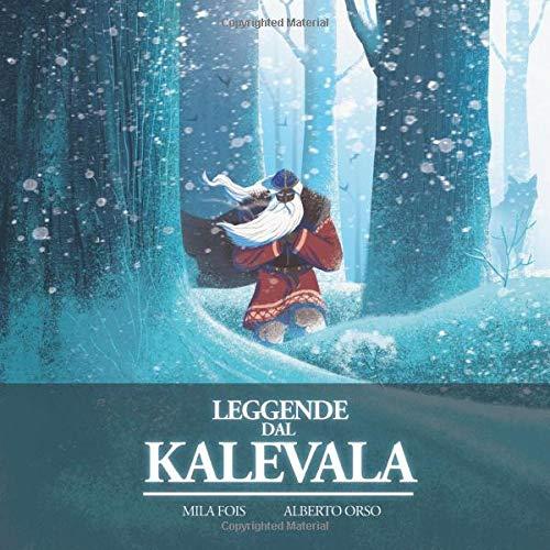 Leggende dal Kalevala: Il Libro Illustrato