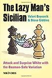 The Lazy Man's Sicilian: Attack And Surprise White-Bronznik, Valeri Giddins, Steve