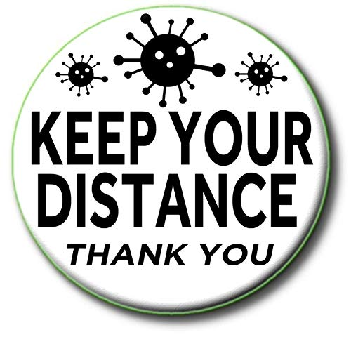 Insignia 'Keep Your Distance' con el texto en inglés 'Keep Your Distance' – PANDEMIC/Coronavirus/Covid-19 ADVERTENCIA – Keep Safe Aid – 55 mm/2.2' de diámetro, color blanco