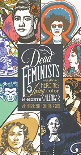 DEAD FEMINISTS 16-MONTH 2019-2 (Dead Feminists Poster)