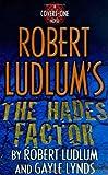 Robert Ludlum's the Hades Factor (Covert-one)