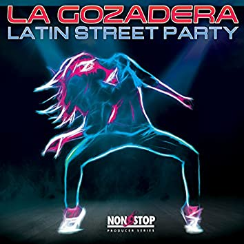 La Gozadera: Latin Street Party