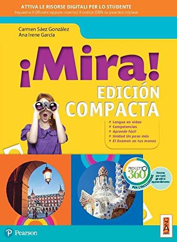 ¡Mira! Edición compacta. Per la Scuola media. Con app. Con e-book. Con espansione online
