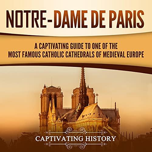 Notre-Dame de Paris Audiobook By Captivating History cover art
