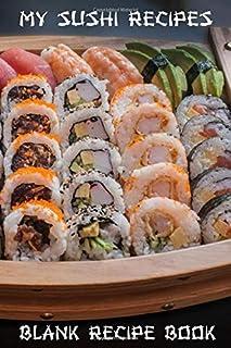 My Sushi Recipes: Blank Recipe Book