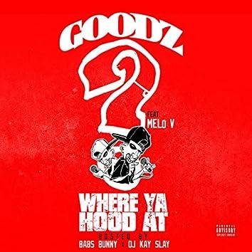 Where Ya Hood At