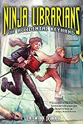 The Ninja Librarians: The Accidental Keyhand byJen Swann Downey