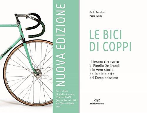 Le bici di Coppi. Il tesoro ritrovato di Pinella de Grandi e la vera storia delle biciclette del Campionissimo
