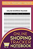 Online Shopping Tracker Notebook: Cute Online Shopping logbook / Purchase Tracker: Keep Track of Your Online Purchase In a Single Convenient Place