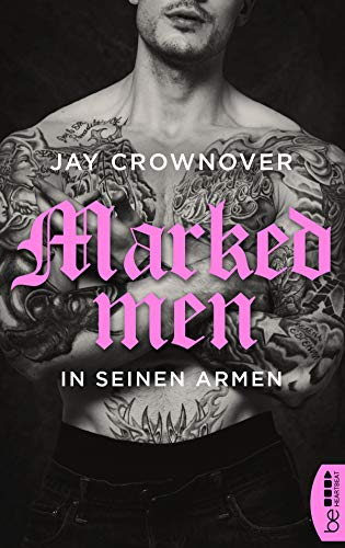 Marked Men: In seinen Armen (Tattoo-Bad-Boy-Romance 4)